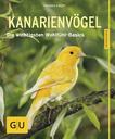 Kanarienvögel - glücklich und gesund Kanarienvögel