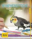 Nymphensittiche - lebhaft und gesellig So geht es den kleinen Kakadus gut