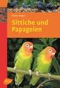Sittiche und Papageien Sittiche und Papageien